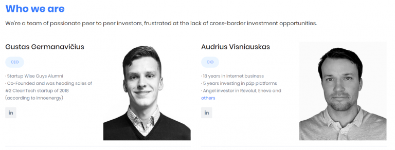 The management team of Evoestate is without a doubt one of the great strengths of the platform: composed of Gustas Germanavicius and Audrius Visniauskas: first of all two veteran investors in P2P lending who perfectly understand the needs and expectations of crowdlending investing users and fight every day to bring us the best real estate projects from almost a dozen different platforms and countries through Evoestate.